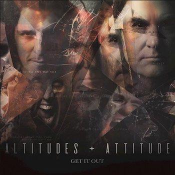 Altitudes & Attitude - Get It Out - 2019.jpg