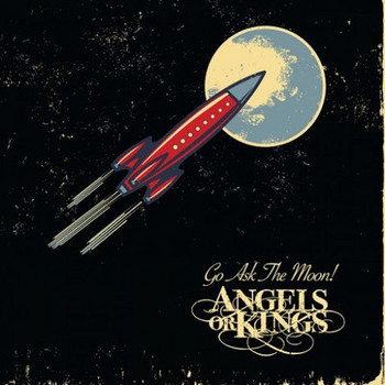 Angels Or King - Go Ask The Moon! - 2016.jpg