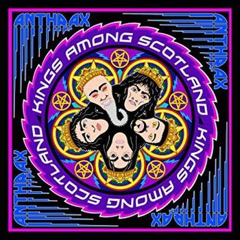 Anthrax - Kings Among Scotland - 2018.jpg