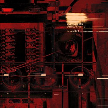 Between the Buried and Me - Automata I - 2018.jpg
