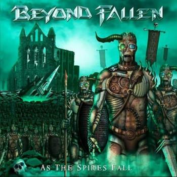 Beyond Fallen - As The Spires Fall - 2017.jpg