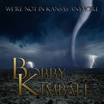 Bobby Kimball (ex-Toto) - We're Not In Kansas Anymore - 2016.jpg