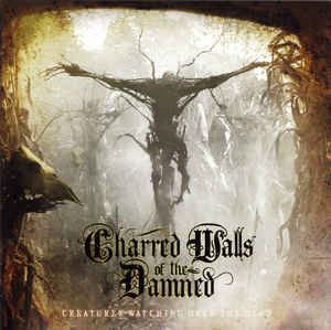 Charred Walls Of The Damned – Creatures Watching Over The Dead - 2016.jpg