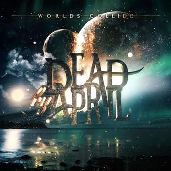 Dead By April - Worlds Collide - 2017.jpg