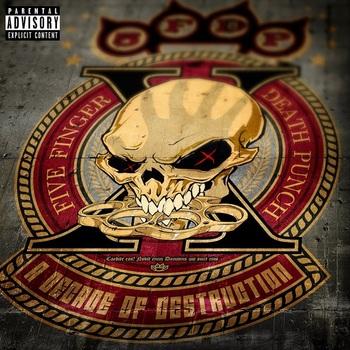 Five Finger Death Punch - A Decade of Destruction - 2017.jpg