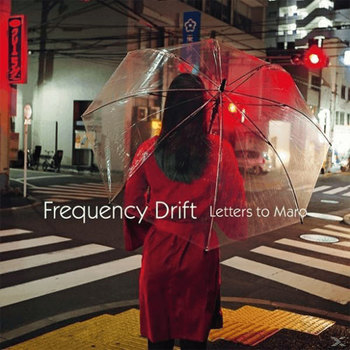 Frequency Drift - Letters To Maro - 2018.jpg