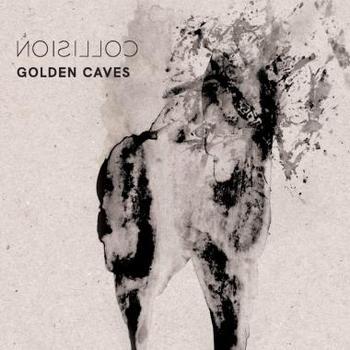 Golden Caves - Collision - 2017.jpg