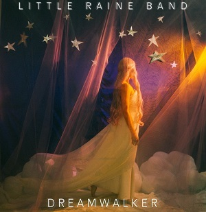 Little Raine Band - Dreamwalker - 2019.jpg