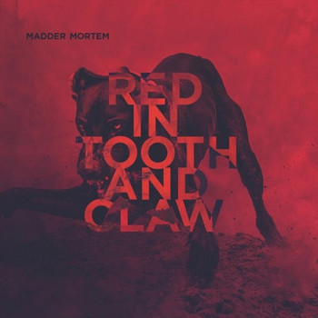 Madder Mortem - Red In Tooth And Claw - 2016.jpg