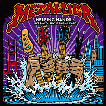 Metallica - Helping Hands…Live & Acoustic At The Masonic - 2019.jpg