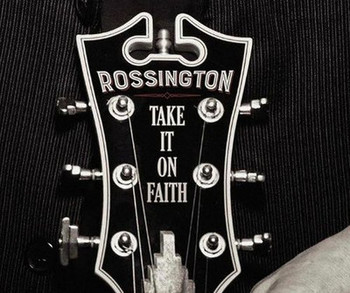 Rossington (Lynyrd Skynyrd) - Take It on Faith - 2016.jpg