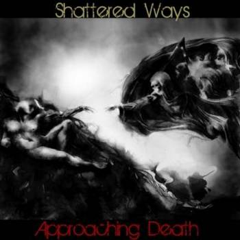 Shattered Ways - Approaching Death - 2016.jpg