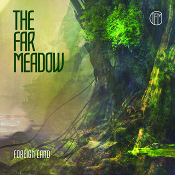 The Far Meadow - Foreign Land - 2019.jpg