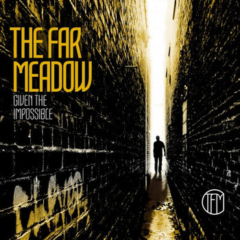 The Far Meadow - Given The Impossible - 2016.jpg
